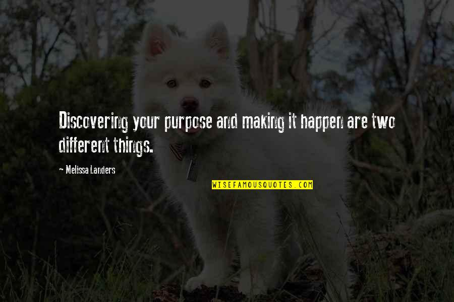 Two Different Things Quotes By Melissa Landers: Discovering your purpose and making it happen are