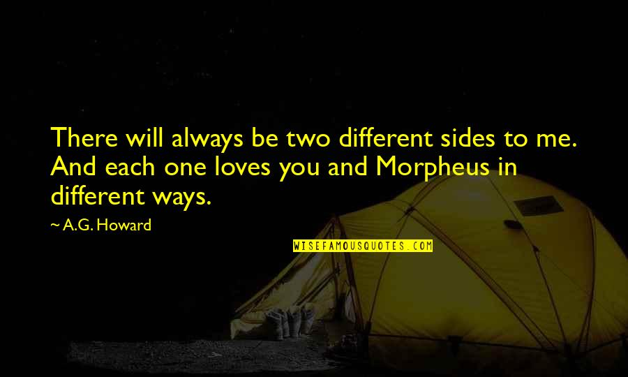 Two Different Ways Quotes By A.G. Howard: There will always be two different sides to