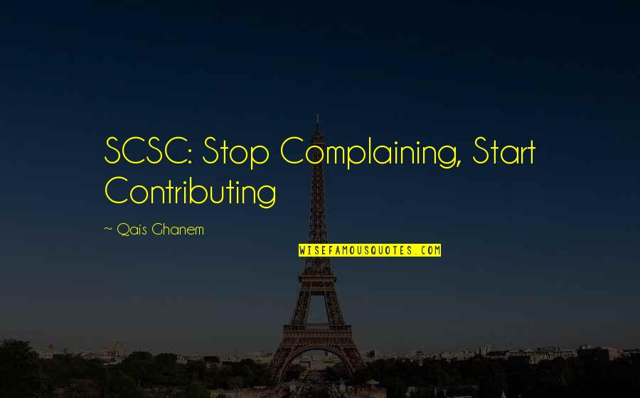 Two Different Ways Quotes By Qais Ghanem: SCSC: Stop Complaining, Start Contributing