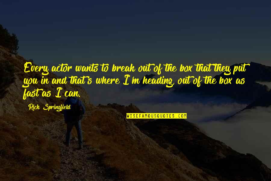 Two Different Ways Quotes By Rick Springfield: Every actor wants to break out of the