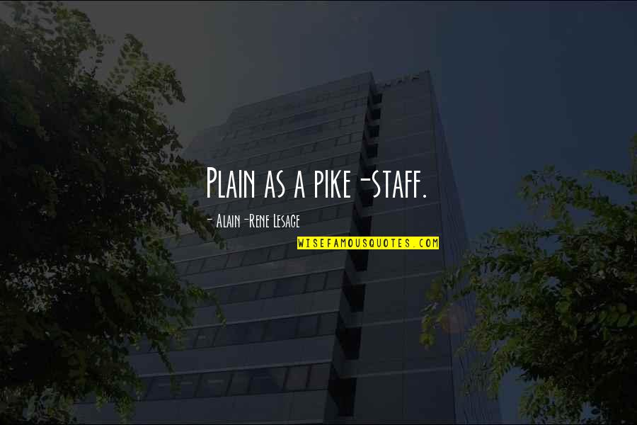 Two Faces Of January Quotes By Alain-Rene Lesage: Plain as a pike-staff.