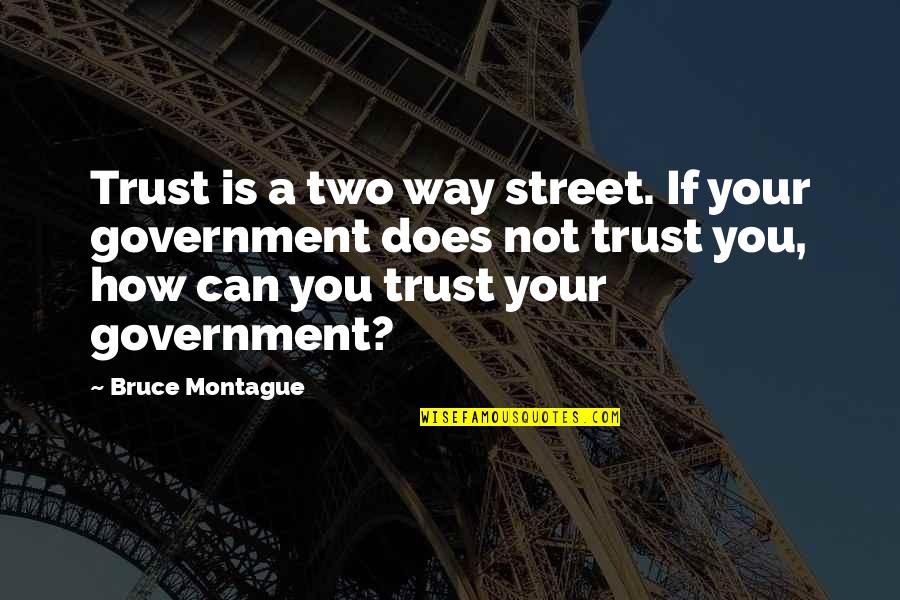Two Way Street Quotes By Bruce Montague: Trust is a two way street. If your
