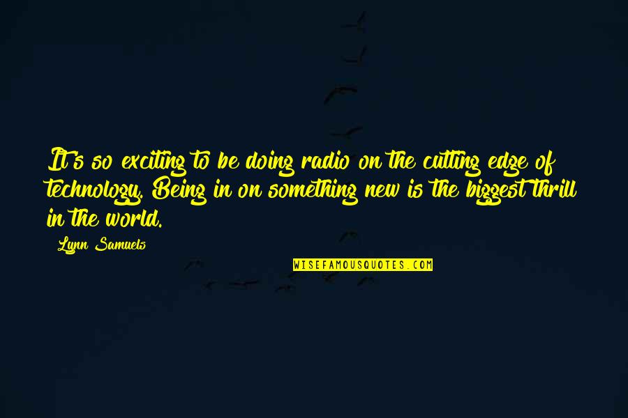 Two Word Wise Quotes By Lynn Samuels: It's so exciting to be doing radio on