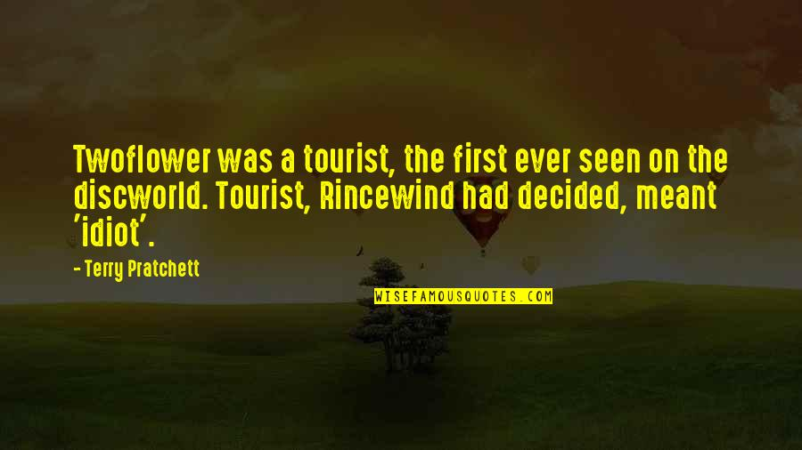 Twoflower Quotes By Terry Pratchett: Twoflower was a tourist, the first ever seen