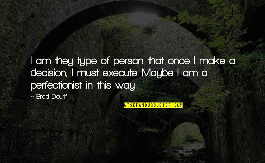Type Of Way Quotes By Brad Dourif: I am they type of person that once