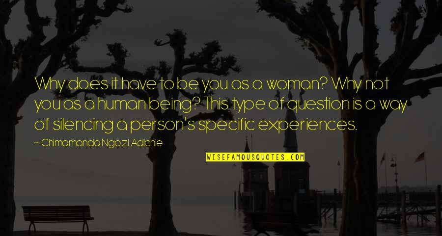 Type Of Way Quotes By Chimamanda Ngozi Adichie: Why does it have to be you as
