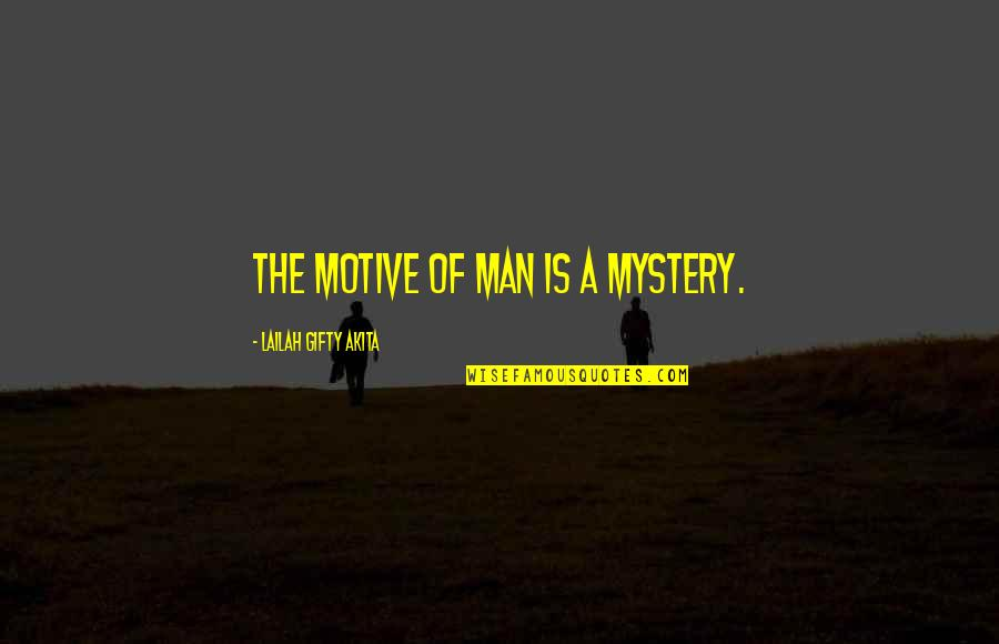 Typical Macedonian Quotes By Lailah Gifty Akita: The motive of man is a mystery.