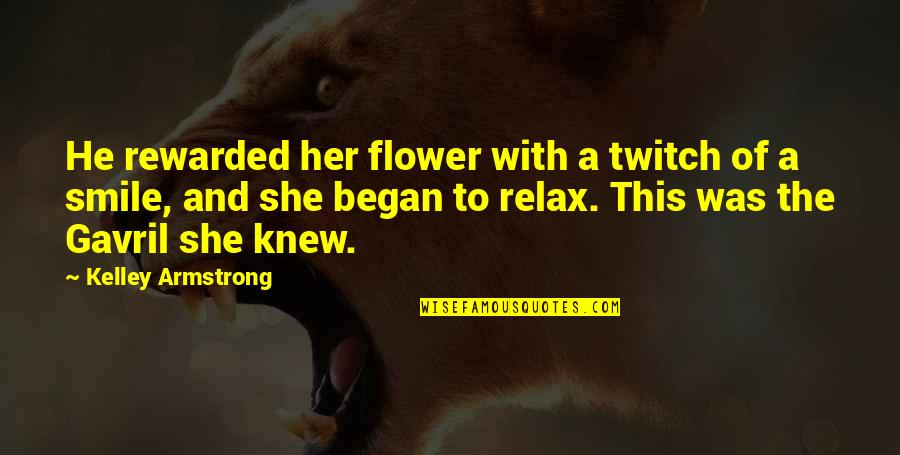 Typical Old Man Quotes By Kelley Armstrong: He rewarded her flower with a twitch of