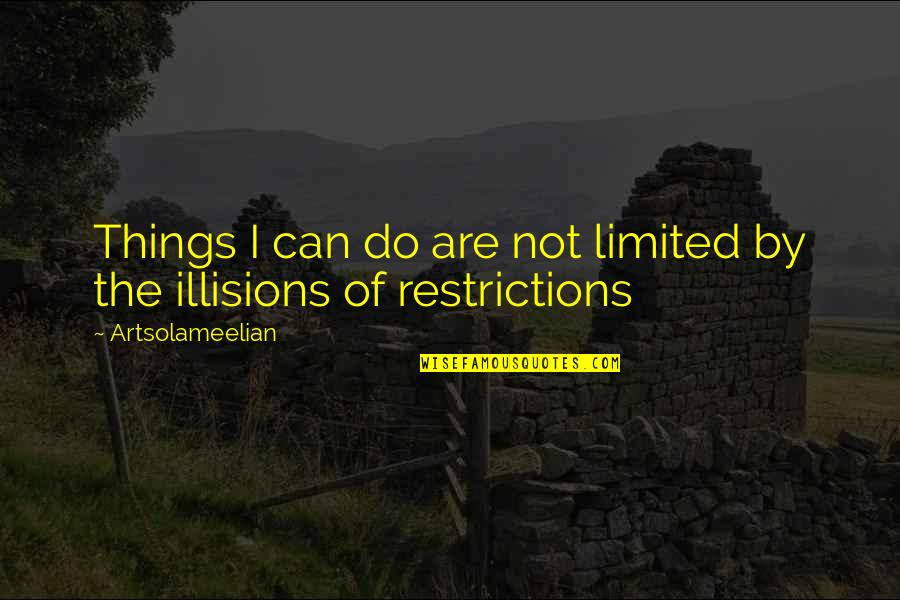 Typicality Quotes By Artsolameelian: Things I can do are not limited by