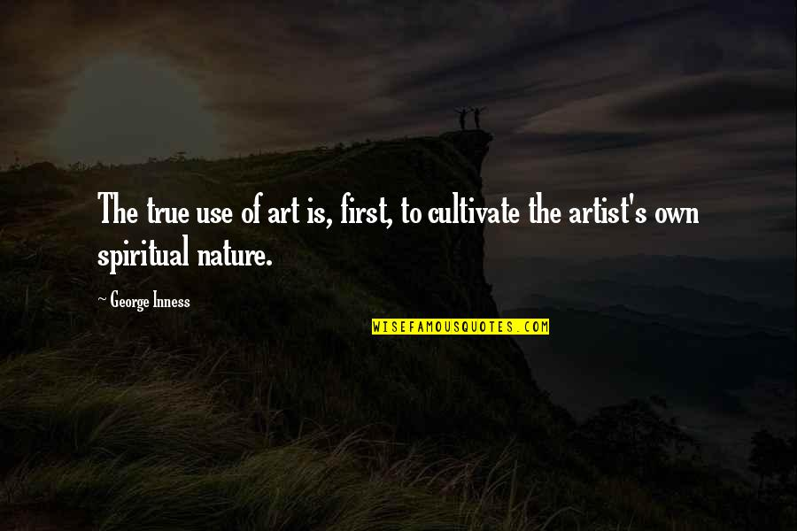 Typicality Quotes By George Inness: The true use of art is, first, to