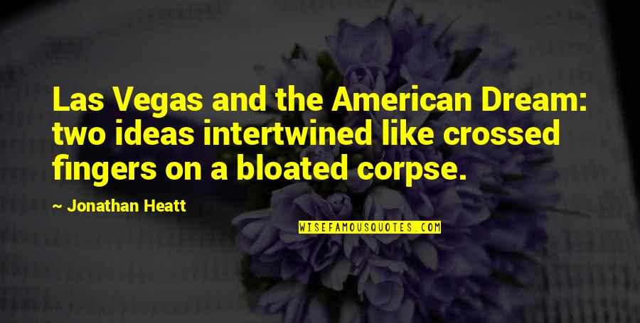 Typicality Quotes By Jonathan Heatt: Las Vegas and the American Dream: two ideas