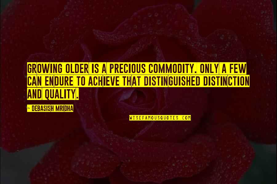 Tyrion Sansa Quotes By Debasish Mridha: Growing older is a precious commodity. Only a