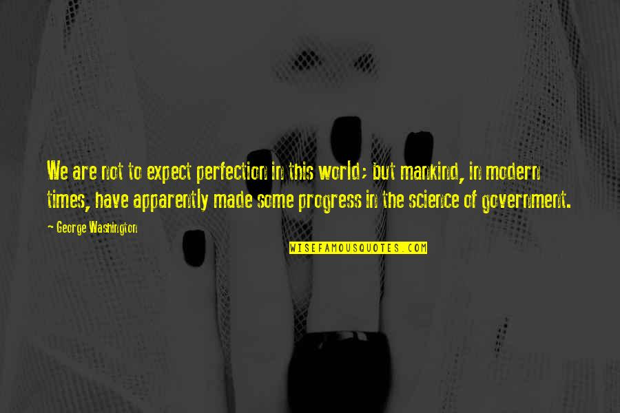 Tyrion Sansa Quotes By George Washington: We are not to expect perfection in this