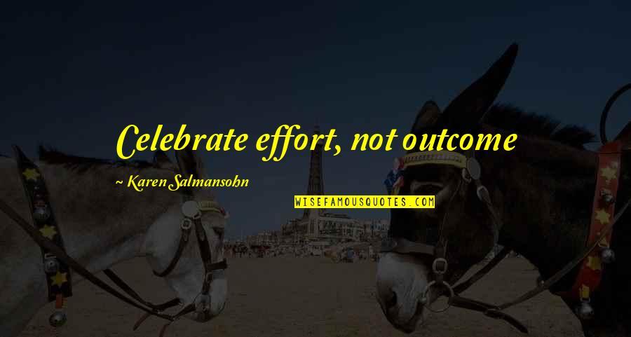 Tyrion Sansa Quotes By Karen Salmansohn: Celebrate effort, not outcome