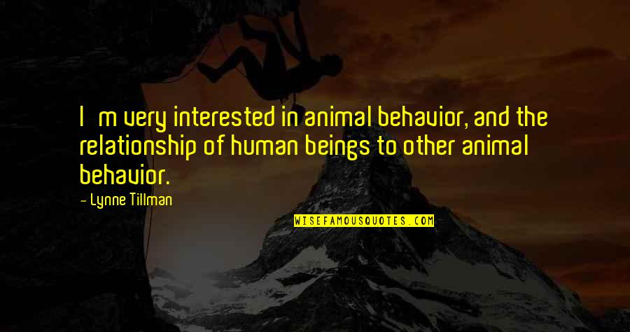 Tyrion Sansa Quotes By Lynne Tillman: I'm very interested in animal behavior, and the