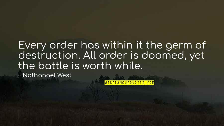 Tzu Chi Quotes By Nathanael West: Every order has within it the germ of