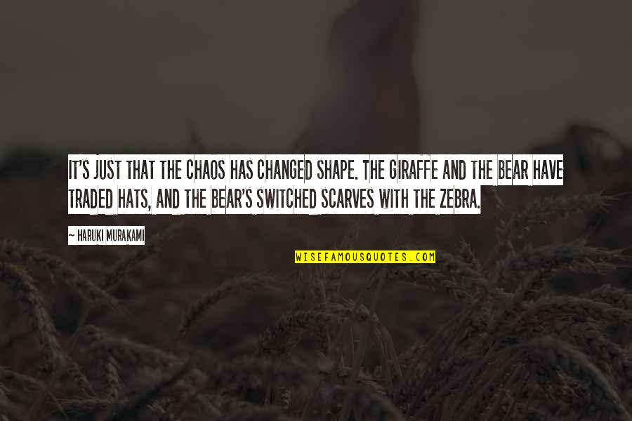 U Are Changed Quotes By Haruki Murakami: It's just that the chaos has changed shape.