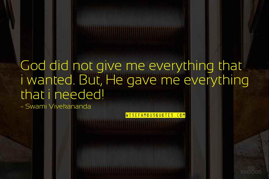 U Gave Me Everything Quotes By Swami Vivekananda: God did not give me everything that i