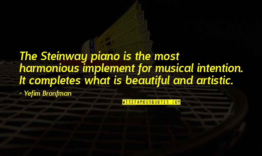 U R So Beautiful Quotes By Yefim Bronfman: The Steinway piano is the most harmonious implement
