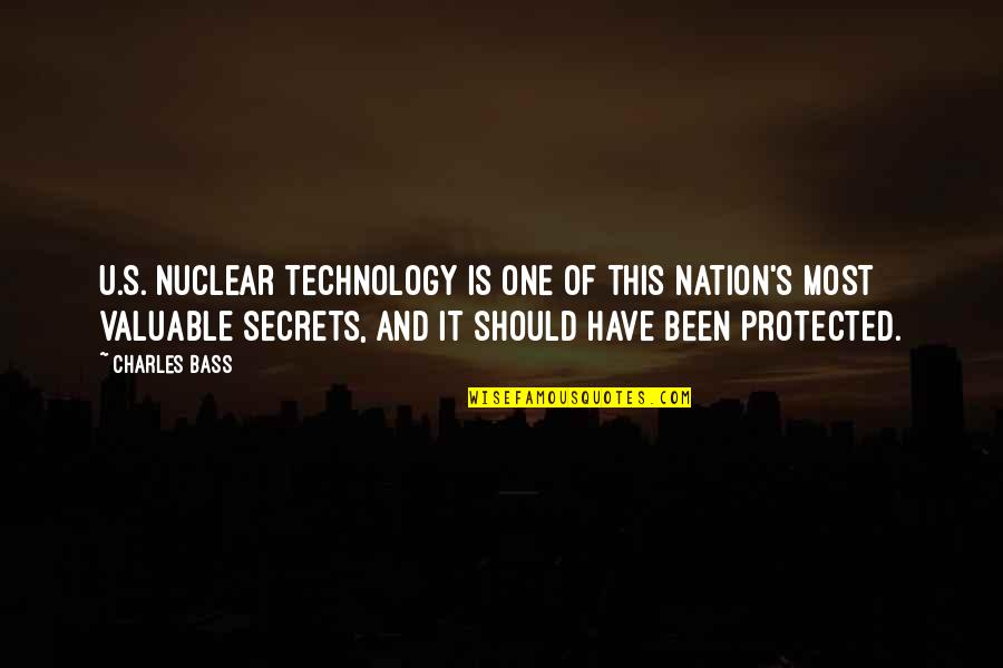 U.s Quotes By Charles Bass: U.S. nuclear technology is one of this nation's