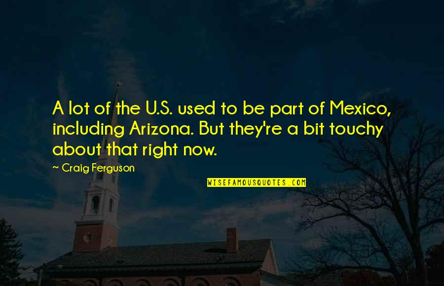 U.s Quotes By Craig Ferguson: A lot of the U.S. used to be