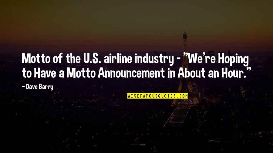 """U.s Quotes By Dave Barry: Motto of the U.S. airline industry - """"We're"""