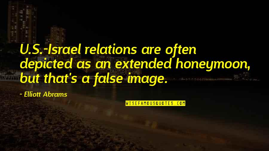 U.s Quotes By Elliott Abrams: U.S.-Israel relations are often depicted as an extended