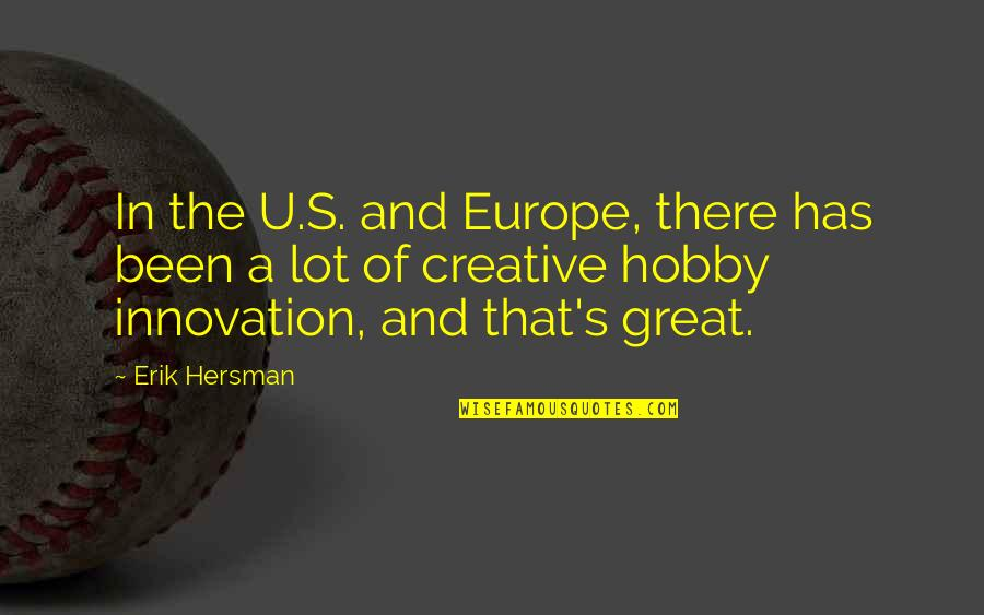 U.s Quotes By Erik Hersman: In the U.S. and Europe, there has been