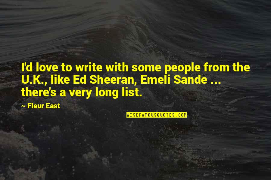 U.s Quotes By Fleur East: I'd love to write with some people from