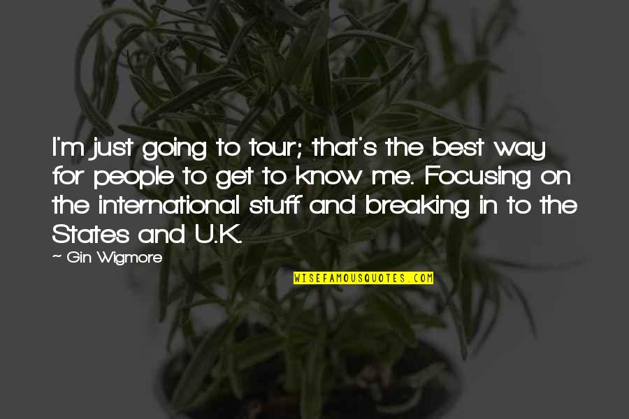 U.s Quotes By Gin Wigmore: I'm just going to tour; that's the best