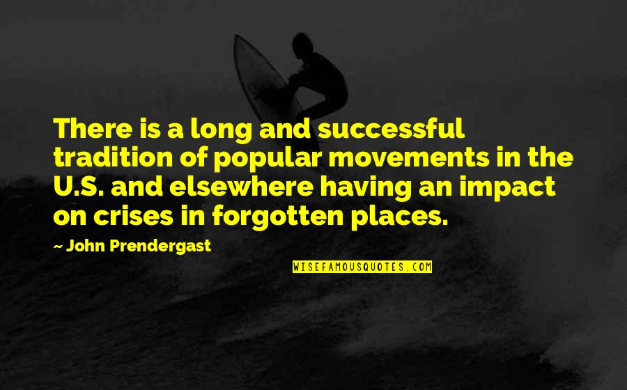 U.s Quotes By John Prendergast: There is a long and successful tradition of
