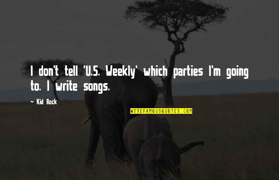 U.s Quotes By Kid Rock: I don't tell 'U.S. Weekly' which parties I'm