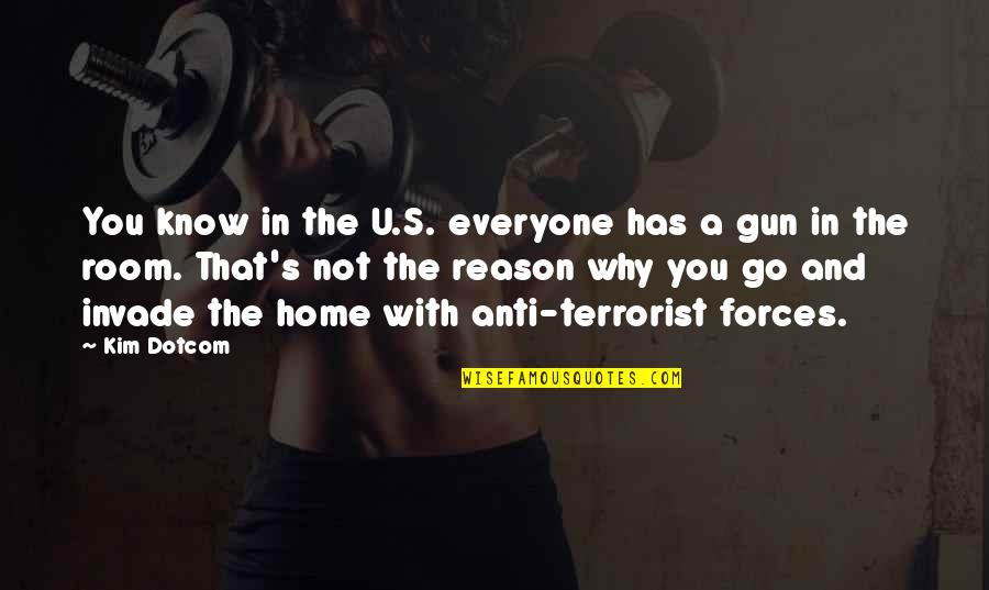 U.s Quotes By Kim Dotcom: You know in the U.S. everyone has a