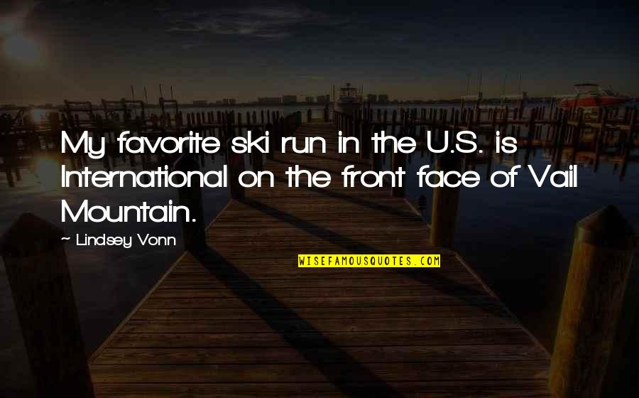 U.s Quotes By Lindsey Vonn: My favorite ski run in the U.S. is
