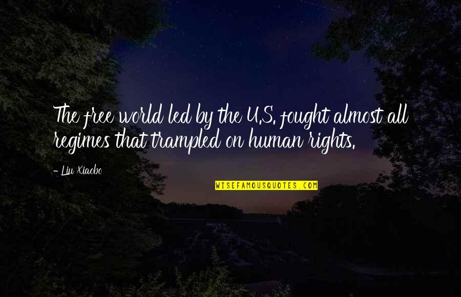 U.s Quotes By Liu Xiaobo: The free world led by the U.S. fought
