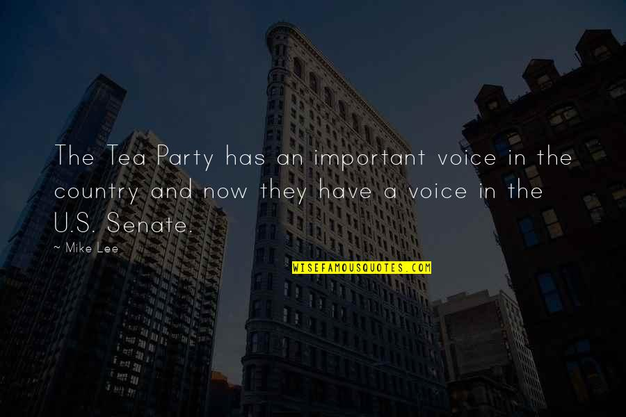 U.s Quotes By Mike Lee: The Tea Party has an important voice in