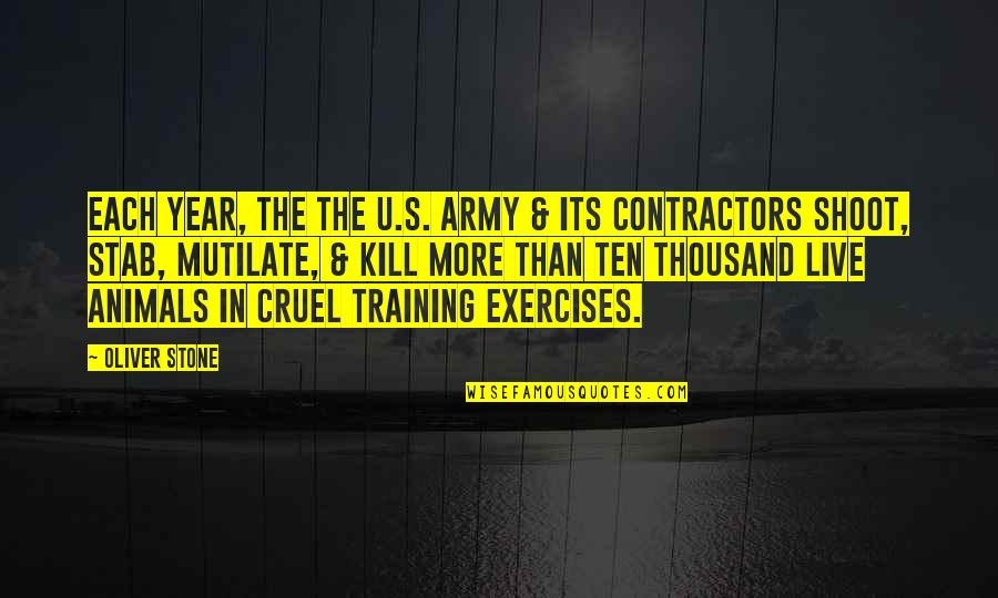 U.s Quotes By Oliver Stone: Each year, the The U.S. Army & its