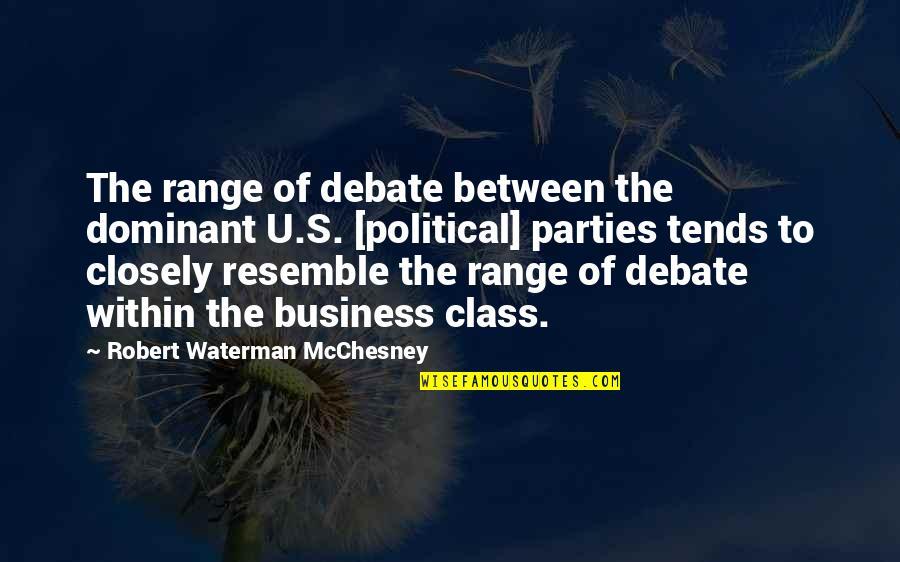 U.s Quotes By Robert Waterman McChesney: The range of debate between the dominant U.S.