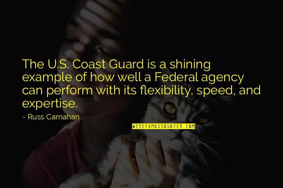 U.s Quotes By Russ Carnahan: The U.S. Coast Guard is a shining example