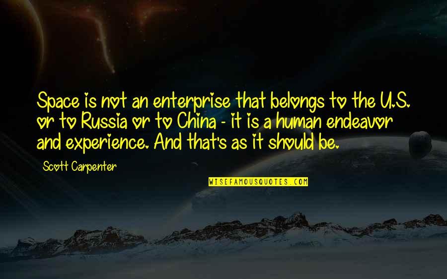 U.s Quotes By Scott Carpenter: Space is not an enterprise that belongs to