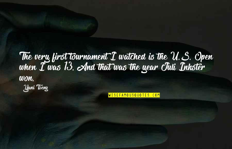 U.s Quotes By Yani Tseng: The very first tournament I watched is the