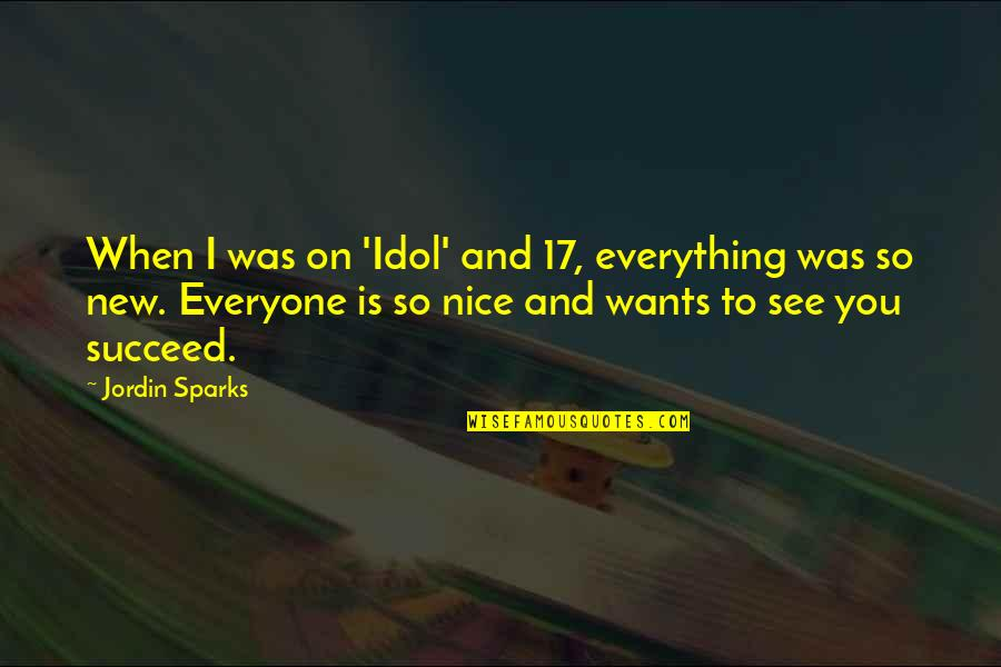 U2014u00a0hate Quotes By Jordin Sparks: When I was on 'Idol' and 17, everything