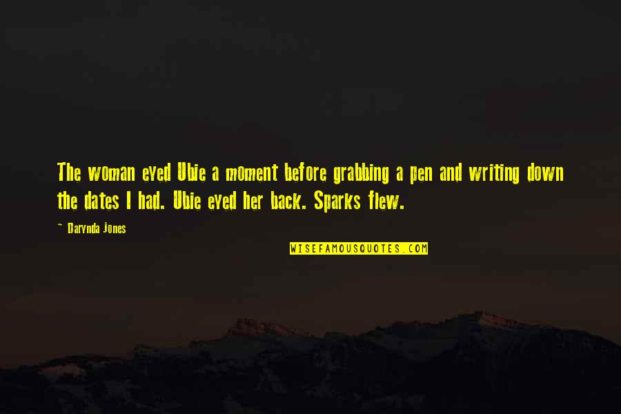 Ubie'd Quotes By Darynda Jones: The woman eyed Ubie a moment before grabbing