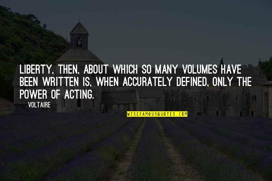 Ubit Drakona Quotes By Voltaire: Liberty, then, about which so many volumes have