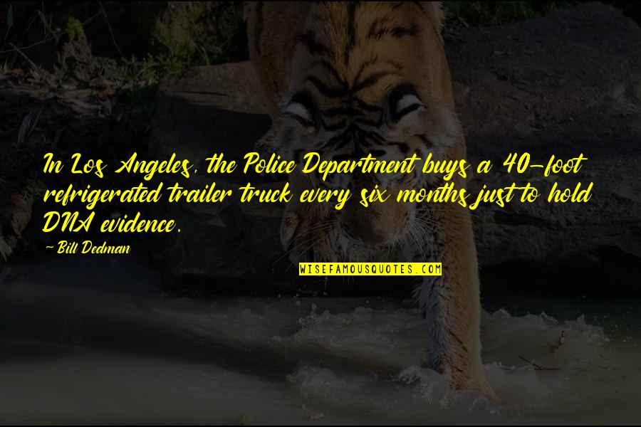 Udham Singh Quotes By Bill Dedman: In Los Angeles, the Police Department buys a