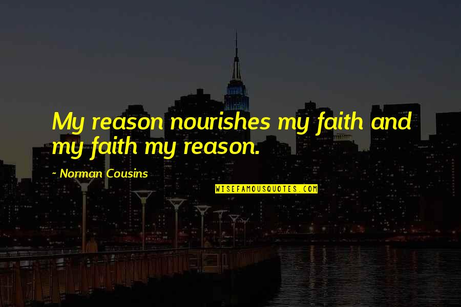 Udham Singh Quotes By Norman Cousins: My reason nourishes my faith and my faith
