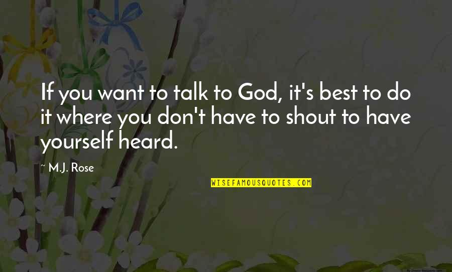 Uffizi Quotes By M.J. Rose: If you want to talk to God, it's