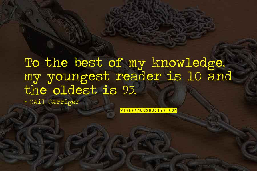 Uhlenbeck Quotes By Gail Carriger: To the best of my knowledge, my youngest
