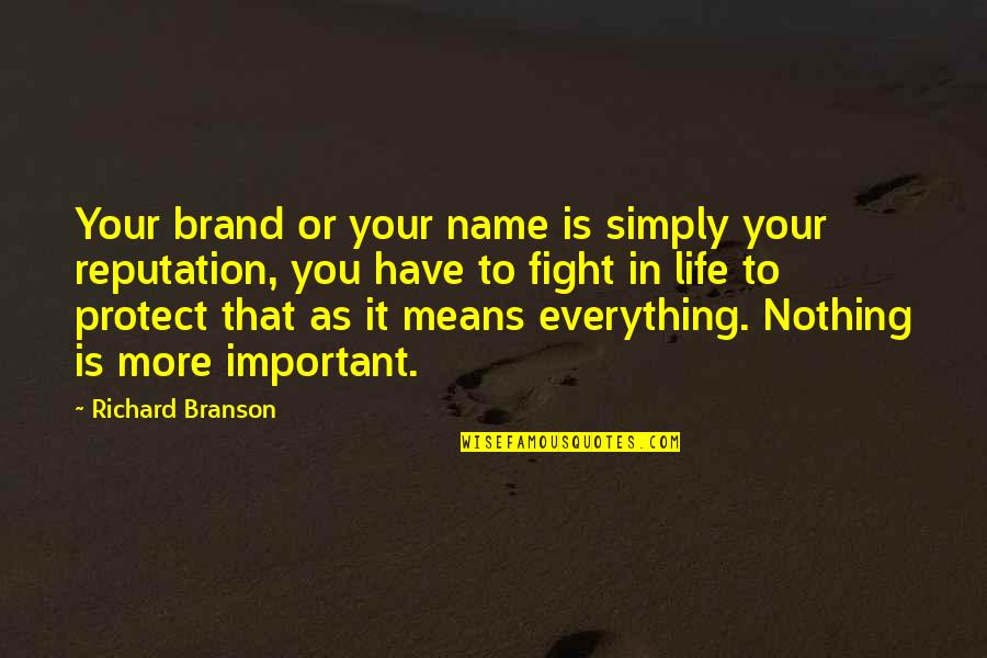 Uhlenbeck Quotes By Richard Branson: Your brand or your name is simply your