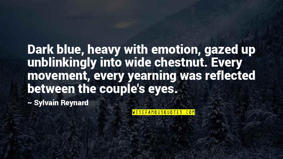 Ujian Nasional Quotes By Sylvain Reynard: Dark blue, heavy with emotion, gazed up unblinkingly